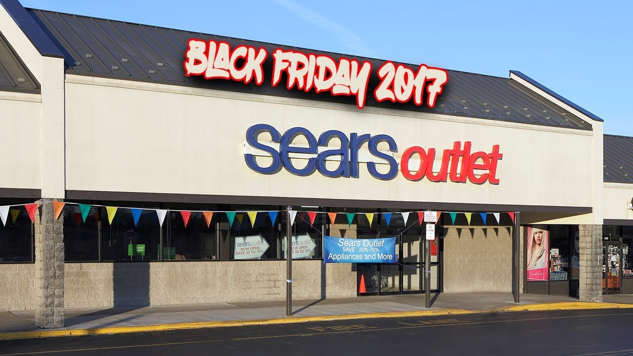 Sears Outlet Black Friday 2017 Ads Deals Sales Youtube