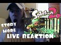 LIVE REACTION - Splatoon 2 Single player! (Story Mode)