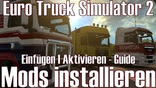 Euro Truck Simulator 2 ★ Mods installieren ★ Einfügen I Aktivieren Guide [Deutsch/HD]
