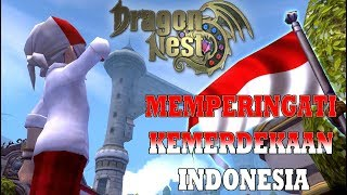 Memperingati Kemerdekaan Indonesia - MERDEKAAA!!! - Dragon Nest INA