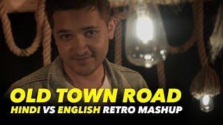 Old Town Road | Hindi VS English | Retro Mashup | Knox Artiste