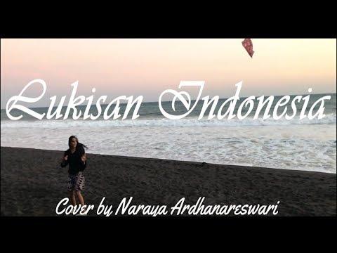 Lukisan Indonesia [by Naura] - Cover by Naraya Ardhanareswari
