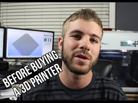 Thinking Of Buying A 3d Printer? Things You Should Know Before!