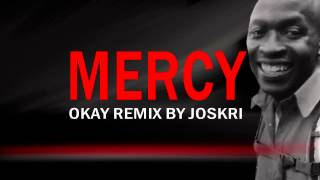 Kanye west Mercy-Okay Remix