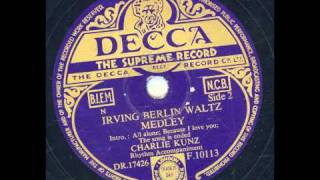 Charlie Kunz - Irving Berlin Waltz Medley Side 2