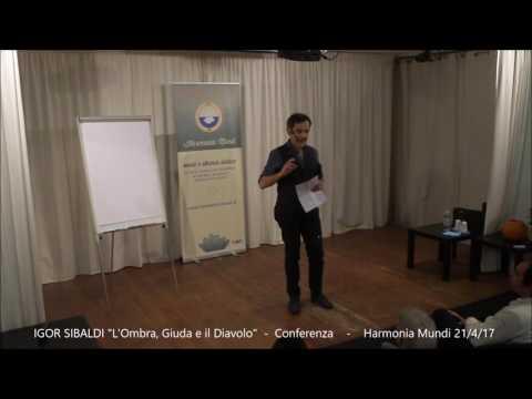 Harmonia Mundi Presenta: Igor Sibaldi - 'L'Ombra, Giuda e il Diavolo' Conferenza