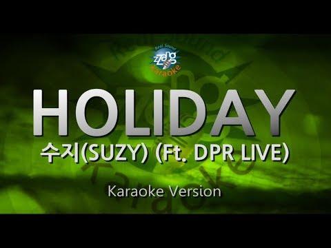 [짱가라오케/원키/노래방] 수지(SUZY)-HOLIDAY (Ft. DPR LIVE) [ZZang KARAOKE]