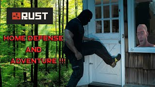 HOME DEFENSE AND ADVENTURES!!! - Rust | Survival