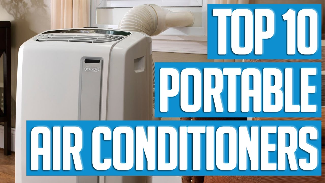 10 Best Portable Air Conditioners 2017 Youtube