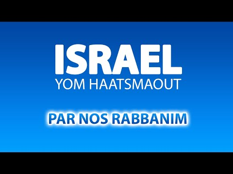 ISRAEL - TOUS LES RABBINS VOUS PARLENT !!! - YOM HATSAMOUT