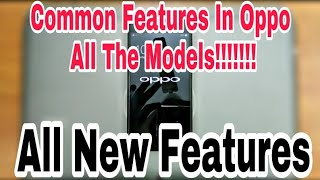 Common Features In Oppo All The Models | Many Videos