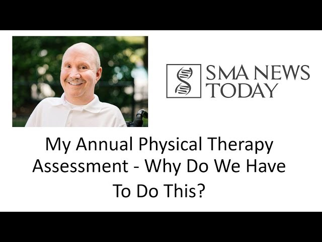 The Morale Monologue #18 - My Annual Physical Therapy Assessment Why Do We Have To Do This