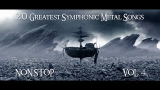 20 Greatest Symphonic Metal Songs NON STOP ★ VOL. 4