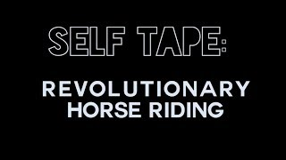 SelfTape:  Horse Riding