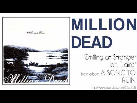 Million Dead - Smiling at Stranger on Trains