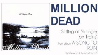 Million Dead - Smiling at Stranger on Trains