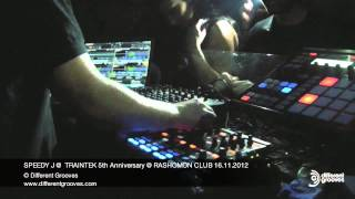 SPEEDY J  OPENING SET @ TRAINTEK 5th Anniversary @ RASHOMON CLUB 16.11.2012