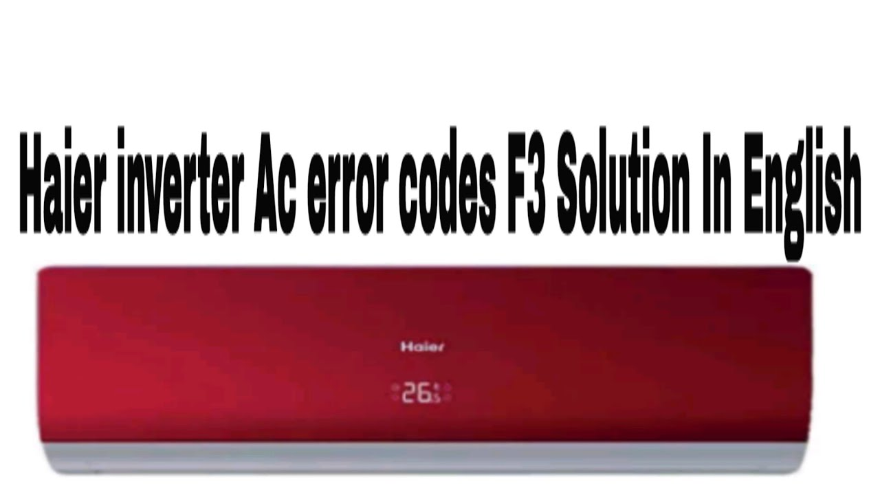 Haier dc inverter ac Error code F3 Tracing & Troubleshooting Method In  English