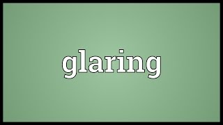 Glaring Meaning