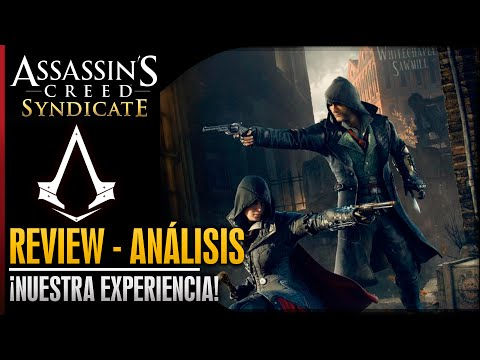 Assassin's Creed Syndicate | Análisis - Review | ¡YA LO HEMOS JUGADO! Nuestra Opinión
