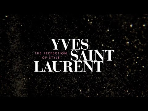 Yves Saint Laurent: The Perfection of Style
