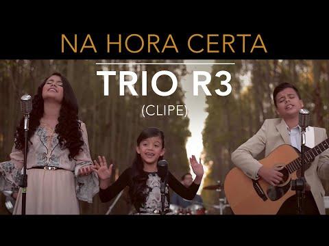 Trio R3 - Na hora certa (Videoclipe)