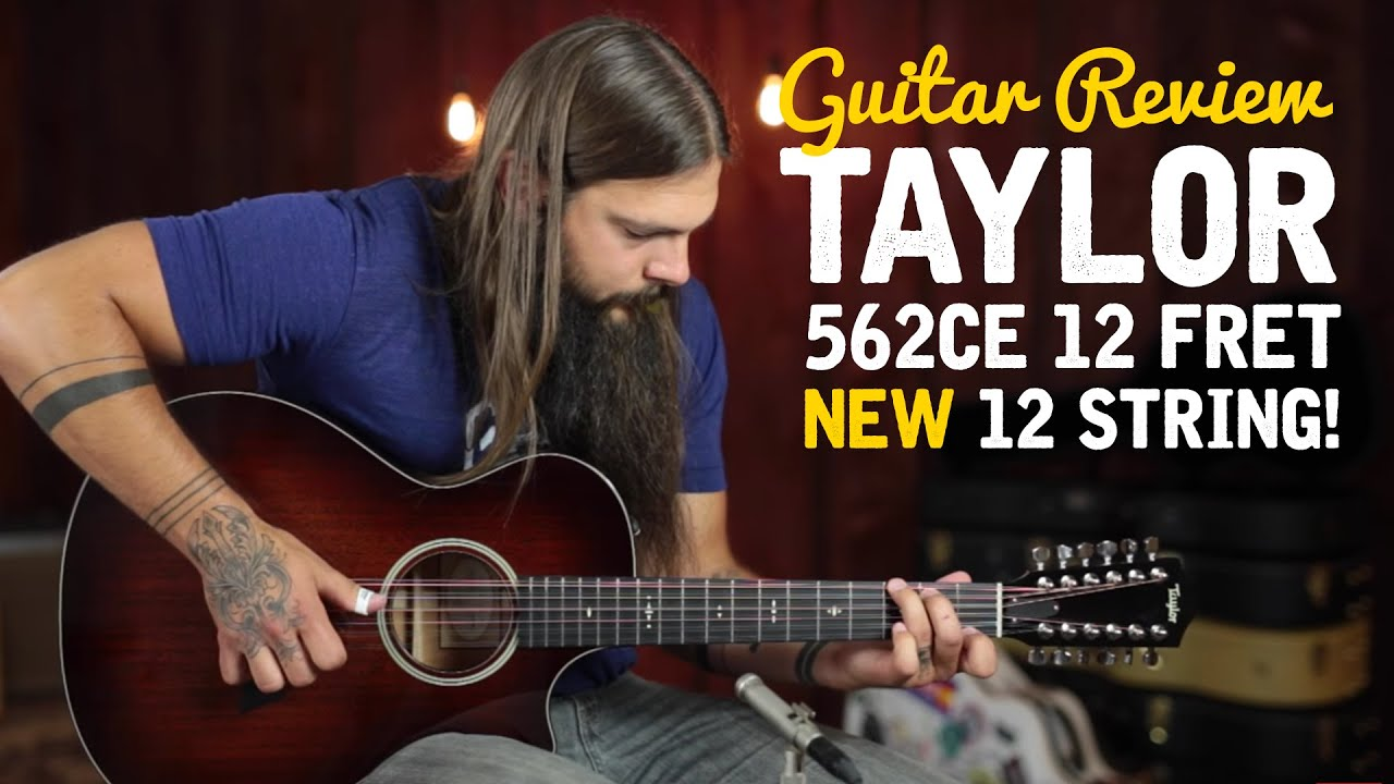 new taylor 562ce 12 string 2016 â guitar review youtube