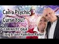 Can a Psychic Put a Curse on You?  Psychic Q&A with Craig and Jane.