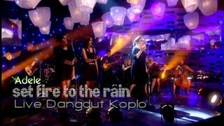 Set Fire To The Rain Adele Versi Dangdut Koplo