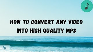 Convert Any Video To MP3 HQ