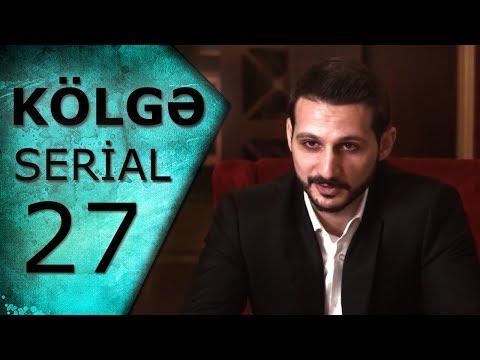 KÖLGƏ  ( 27-ci seriya)
