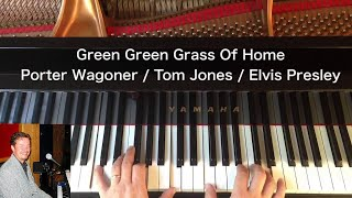 Green Green Grass Of Home - Porter Wagoner / Tom Jones / Elvis Presley - Piano Cover