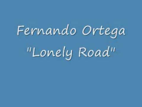 Fernando Ortega - Lonely Road.wmv