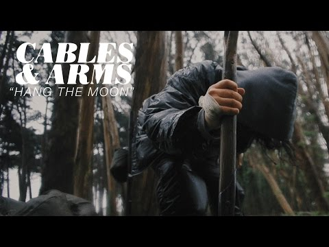 """Cables & Arms """"Hang The Moon"""" - Official Video"""