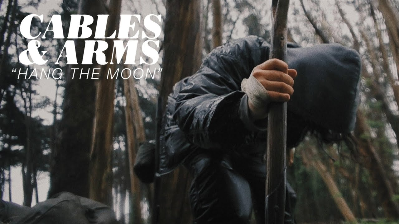 "Cables & Arms ""Hang The Moon"" - Official Video"
