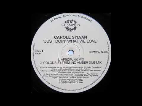 Carole Sylvan - Just Doin' What We Love (Colour System Inc. Amber Dub Mix)