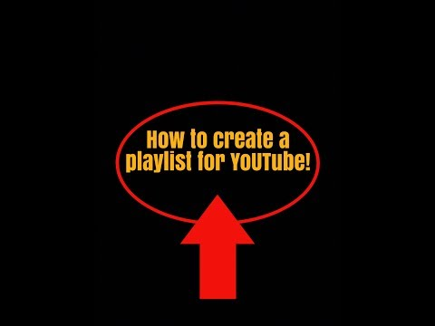 How to create your very own playlist on YouTube!