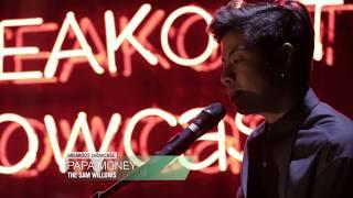 Breakout Showcase: The Sam Willows - Papa Money