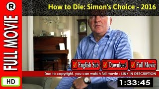Watch Online: How to Die Simons Choice (2016 TV Movie)
