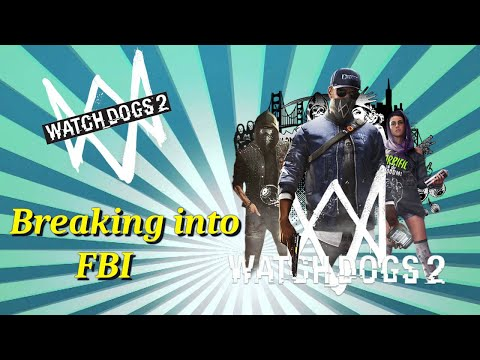 Watch Dogs 2 - Breaking into the FBI building