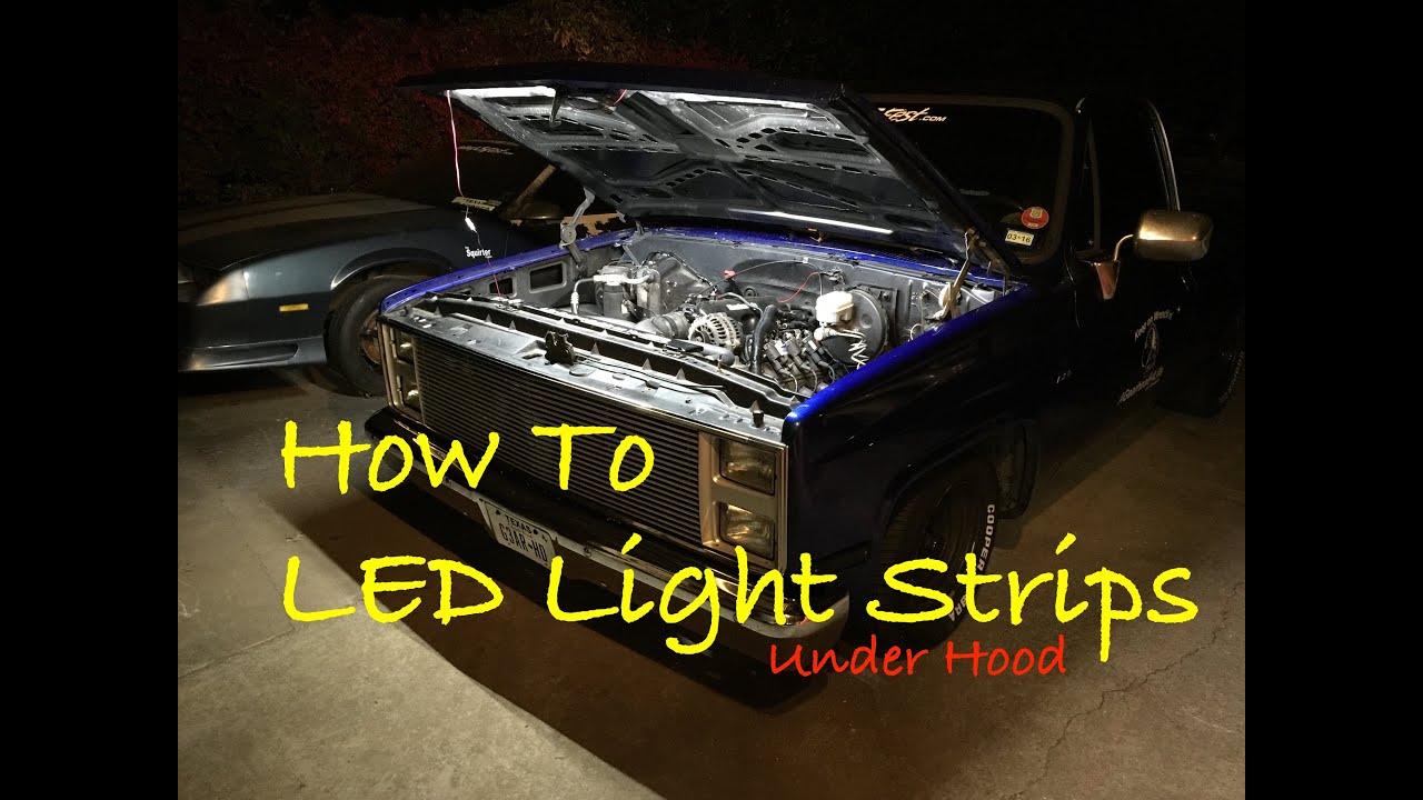 How To Under Hood Light Bright Led Strips C10 Truck Chevy