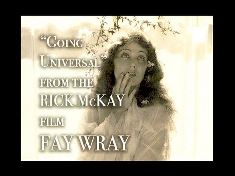 Going Universal - from Rick McKay