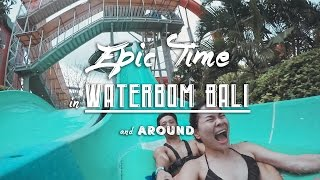 EPIC TIME in Waterbom Bali and Around