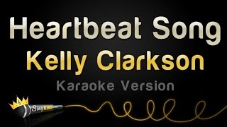 Kelly Clarkson - Heartbeat Song (Karaoke Version)
