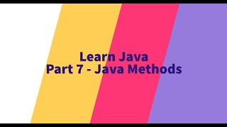 Part 7 - Java Methods