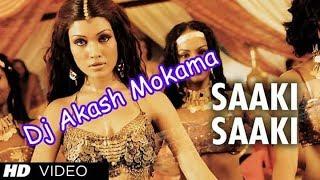 O Saaki Saaki Re Latest House Song Remix By Dj Akash Mokama   DjAkashclub 0.mp3