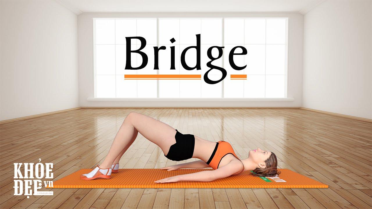 Bí quyết cho vòng 3 căng như Ngọc Trinh – Bài tập mông #2 Bridge | KhoeDep.vn