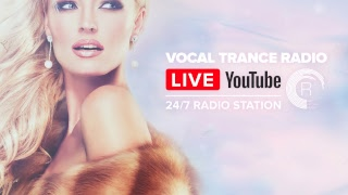 Vocal Trance Music Radio   24/7 Livestream