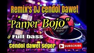 Pamer Bojo Remix  cendol dawet segerr full Bass 2019