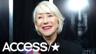 Helen Mirren Says Her Epic 'Drop The Mic' Battle Was 'Way Out Of Her Comfort Zone' | Access